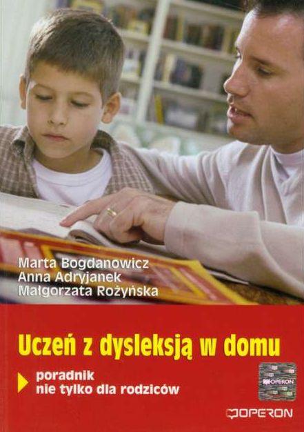 Zdjęcie przedstawia książkę 'Uczeń z dysleksją w domu. Poradnik nie tylko dla rodziców'